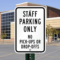 Staff Parking No Pick-Ups Or Drop-Offs Signs