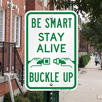 Be Smart Stay Alive Buckle Up Signs