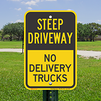 Steep Driveway, No Delivery Trucks Sign