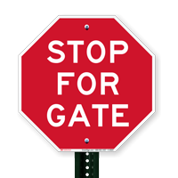 STOP FOR GATE Signs