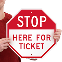 STOP: Here For Ticket Signs