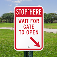 STOP Here - Wait For Gate Open Signs