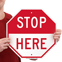 STOP Here Signs