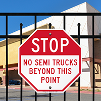 STOP No Semi Trucks Beyond This Point Signs