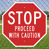 Stop Proceed With Caution Aluminum STOP Signs