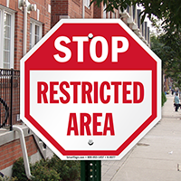 STOP: Restricted Area Signs