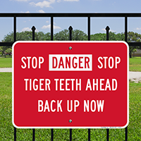 Stop Tiger Teeth Ahead Back Up Now Signs