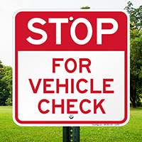 Stop Vehicle Check Signs