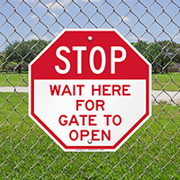 Stop Wait For Gate To Open Signs