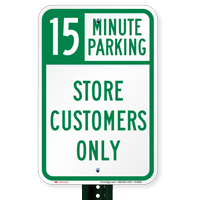 15 Minutes Parking - Store Customers Only Signs