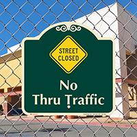 Street Closed, No Thru Traffic Signature Sign