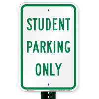 STUDENT PARKING ONLY Reserved Parking Signs