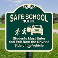 Students Enter Exit from Driver Side Signature Sign