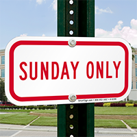 SUNDAY ONLY Signs