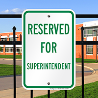 Reserved For Superintendent Signs