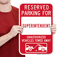 Reserved Parking For Superintendent Signs