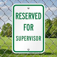 RESERVED FOR SUPERVISOR Signs