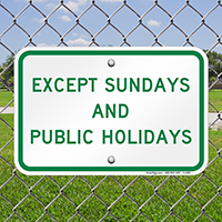Except Sundays And Holidays Supplementary Signs