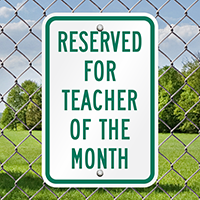 Reserved for Teacher of Month Signs