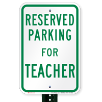 Parking Space Reserved For Teacher Signs