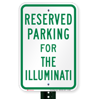 Novelty Parking Space Reserved For The Illuminati Signs