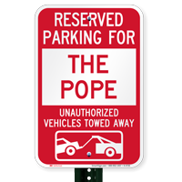 Reserved Parking For The Pope Tow Away Signs