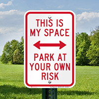 This Is My Space Parking Area Signs