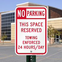 Space Reserved, Towing Enforced No Parking Signs