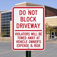 Do Not Block Driveway Violators Towed Away Signs