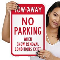 Tow-Away When Snow Removal Conditions Exist Signs