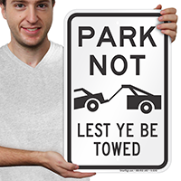 Park Not, Lest Ye Be Towed Signs
