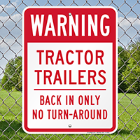 Tractor Trailers Back In Only No Turn-Around Signs