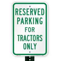 Parking Space Reserved For Tractors Only Signs