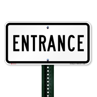 ENTRANCE Traffic ENTRANCE Signs