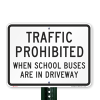 Traffic Prohibited School Buses Driveway Signs
