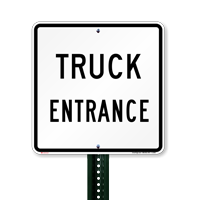 TRUCK ENTRANCE Traffic Entrance Signs