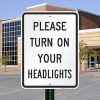Please Turn On Your Headlights Signs