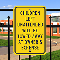 Children Left Unattended Will Be Towed Away Signs