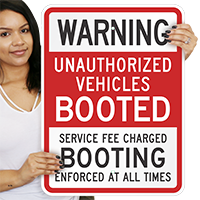 Unauthorized Vehicles Booted - Booting Enforced Signs