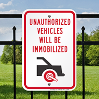 Unauthorized Vehicles Will Be Immobilized Signs