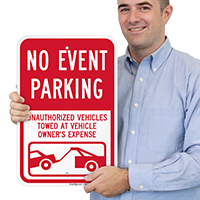 No Event Parking Unauthorized Vehicles Towed Parking Sign