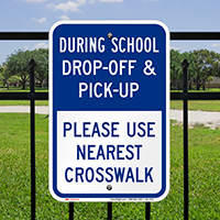 Use Nearest Crosswalk Pick Up Drop Off Sign
