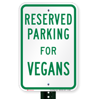 Novelty Parking Space Reserved For Vegans Signs
