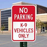 No Parking - K-9 Vehicles Only Signs