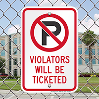No Parking Violators Will Be Ticketed Signs