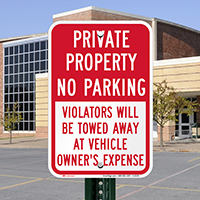Private Property, Violators Will Be Towed Away Signs
