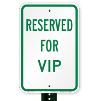 RESERVED FOR VIP Signs