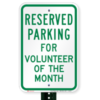 Parking Reserved For Volunteer Of The Month Signs