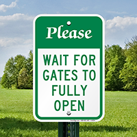 Please Wait For Gates To Open Signs