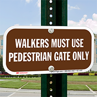 Walkers Must Use Pedestrian Gate Only Sign